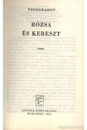Rózsa és kereszt - Vinogradov, Anatolij - Régikönyvek