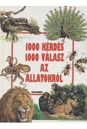 1000 kérdés 1000 válasz az állatokról - Virginio Sala - Régikönyvek