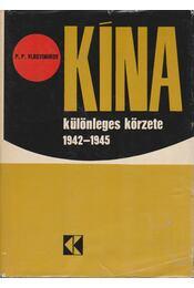 Kína különleges körzete (1942-1945) - Vlagyimirov, P. P. - Régikönyvek
