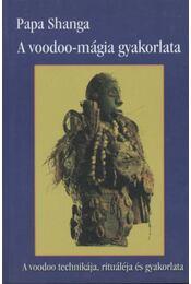 A voodoo-mágia gyakorlata - Régikönyvek