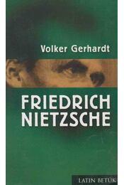 Friedrich Nietzsche - Volker Gerhardt - Régikönyvek