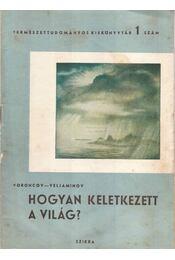 Hogyan keletkezett a világ? - Voroncov-Veljaminov - Régikönyvek