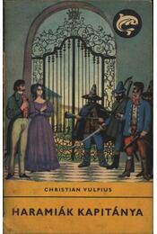 Haramiák kapitánya - Vulpius, Christian - Régikönyvek