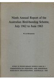 Ninth annual report of the Australian bird-banding scheme, july 1962 to june 1963. (9. évi jegyzéke az Ausztráliában jelzett madaraknak.) - W. B. Hitchcock - Régikönyvek