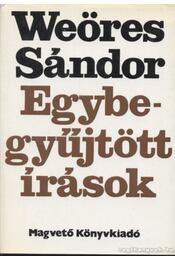 Weöres Sándor Egybegyűjtött írások I-III. - Régikönyvek