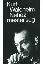 Nehéz mesterség - Waldheim, Kurt - Régikönyvek
