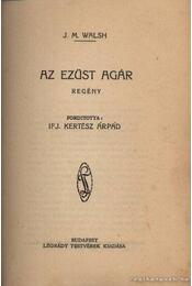 Az ezüst agár - Walsh, J. M. - Régikönyvek