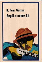Repül a nehéz kő - Warren, Robert Penn - Régikönyvek
