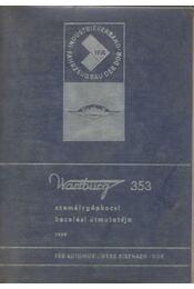 Wartburg 353 személygépkocsi kezelési útmutatója - Régikönyvek