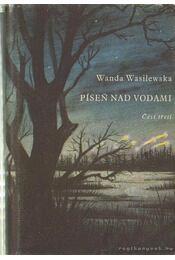 Pisen Nad Vodami III. - Wasilewska, Wanda - Régikönyvek