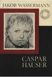 Caspar Hauser - Wassermann Jakob - Régikönyvek