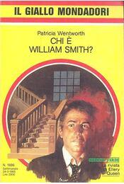 Chi é William Smith? - WENTWORTH, PATRICIA - Régikönyvek