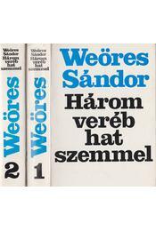 Három veréb hat szemmel I-II. kötet - Weöres Sándor - Régikönyvek