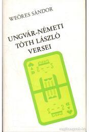 Ungvár-Németi Tóth László versei - Weöres Sándor - Régikönyvek
