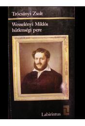 Wesselényi Miklós hűtlenségi pere - Régikönyvek