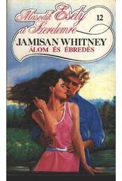 Álom és ébredés - Whitney, Jamisan - Régikönyvek