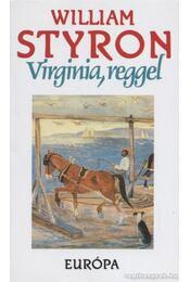 Virginia, reggel - William Styron - Régikönyvek