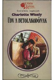 Üdv a betolakodónak - Wisely, Charlotte - Régikönyvek
