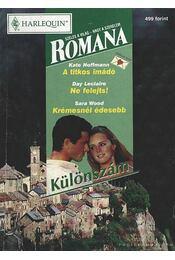 A titkos imádó - Ne felejts - Krémesnél édesebb 1999/1. Romana különszám - Wood, Sara, Hoffmann, Kate, Leclaire, Day - Régikönyvek