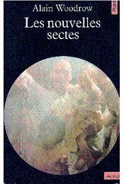 Les nouvelles sectes - WOODROW, ALAIN - Régikönyvek