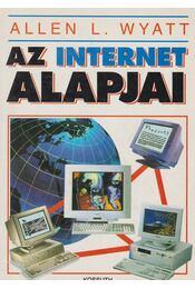 Az internet alapjai - Wyatt, Allen L. - Régikönyvek