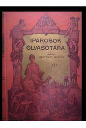 Iparosok Olvasótára XII. évf. I-X. füzet - Régikönyvek