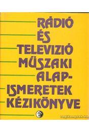 Rádió és televízó műszaki alapismeretek kézikönyve - Régikönyvek