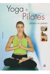 Yoga + Pilates - Rodrigues, José - Régikönyvek