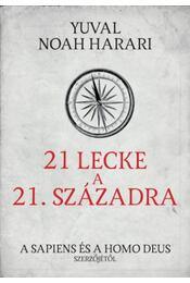 21 lecke a 21. századra - Yuval Noah Harari - Régikönyvek