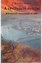 A civilizáció romjai - Z. Kárpát Dániel - Régikönyvek