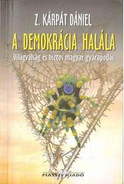 A demokrácia halála - Z. Kárpát Dániel - Régikönyvek