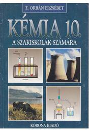 Kémia 10. - Z. Orbán Erzsébet - Régikönyvek
