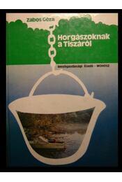 Horgászoknak a Tiszáról - Régikönyvek