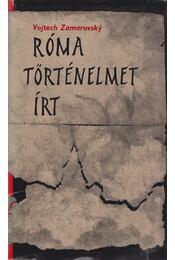 Róma történelmet írt - Zamarovsky, Vojtech - Régikönyvek