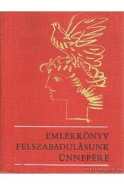 Emlékkönyv felszabadulásunk ünnepére - Závodszky Géza - Régikönyvek
