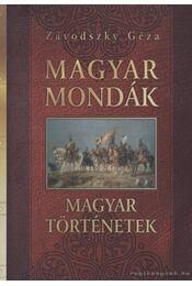 Magyar mondák - Magyar történetek - Závodszky Géza - Régikönyvek
