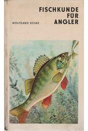 Fischkunde für Angler - Zeiske, Wolfgang - Régikönyvek