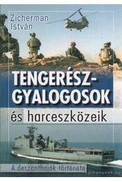 Tengerészgyalogosok és harceszközeik - Zicherman István - Régikönyvek