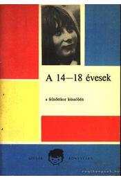 A 14-18 évesek a felnőttkor küszöbén - Zrinszky László - Régikönyvek