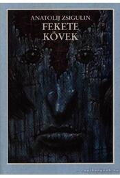 Fekete kövek - Zsigulin, Anatolij - Régikönyvek