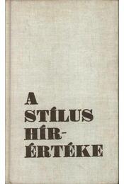 A stílus hírértéke - Zsilka Tibor - Régikönyvek
