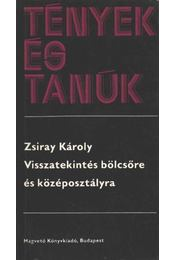 Visszatekintés bölcsőre és középosztályra - Zsiray Károly - Régikönyvek