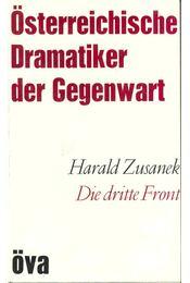 Die dritte Front - ZUSANEK, HARALD - Régikönyvek