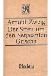 Der Streit um den Sergeanten Grischa - Zweig, Arnold - Régikönyvek