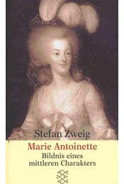 Marie Antoinette - Bildnis eines mittleren Charakters - Zweig, Stefan - Régikönyvek